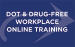 DOT and Drug Free Workplace Online Training